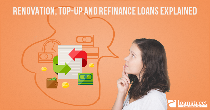Renovation, Top-Up And Refinancing Loans Explained